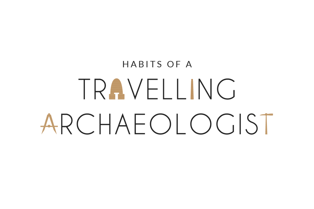 Habits of a Travelling Archaeologist